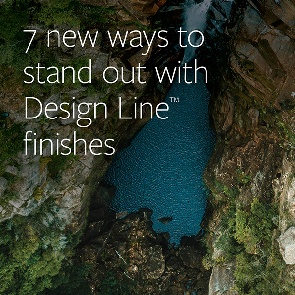 Click to Discover Design Line™ Finishes